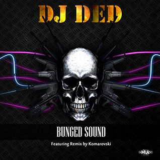 DJ Ded - Bunged Sound