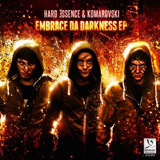 Hard Essence & Komarovski - Embrace Da Darkness EP