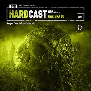 Kalibra DJ - DTN Hardcast 006 - Danger Zone 1-5 (Anthology Mix)