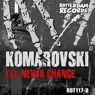 Komarovski - I'll Never Change
