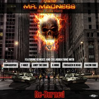 Mr. Madness feat. How Hard - Re-Burned (HKD064)