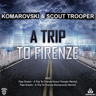 Pipe Dream - A Trip To Firenze (Komarovski Remix)