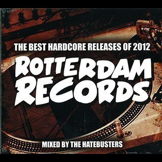 Rotterdam Records - The Best Hardcore Releases (ROTC81)