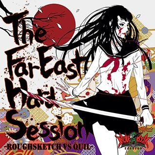 RoughSketch vs. Quil - The Far East Hard Session