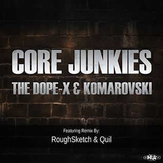 The Dope-X & Komarovski - Core Junkies