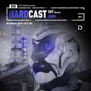Zeom - DTN Hardcast 007 (Best Works 2010-2017 Mix)